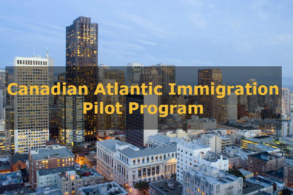 Canada's Atlantic Provinces Open the Door for Skilled Workers under AIPP